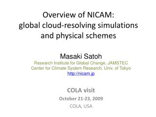 Overview of NICAM:  global cloud-resolving simulations and physical schemes