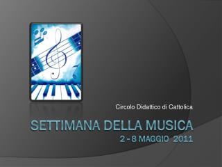 Settimana della musica 2 - 8 Maggio  2011