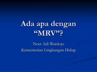 Ada apa dengan �MRV�?