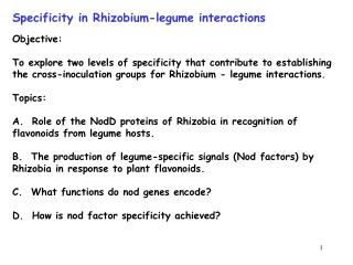 Specificity in Rhizobium-legume interactions Objective: