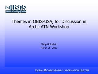 Themes in OBIS-USA, for Discussion in Arctic ATN Workshop