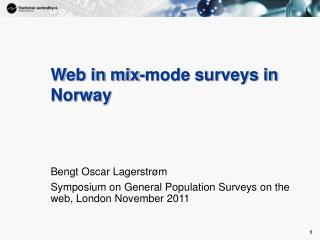 Web in mix-mode surveys in Norway