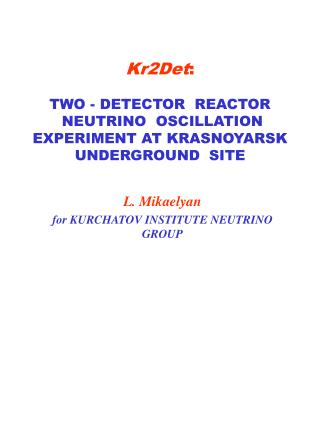 L. Mikaelyan for KURCHATOV INSTITUTE NEUTRINO GROUP