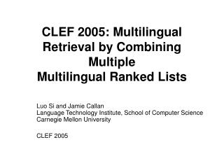 CLEF 2005: Multilingual Retrieval by Combining Multiple Multilingual Ranked Lists