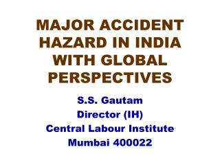 MAJOR ACCIDENT HAZARD IN INDIA WITH GLOBAL PERSPECTIVES