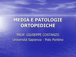 MEDIA E PATOLOGIE ORTOPEDICHE