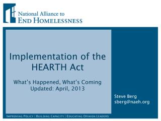 Implementation of the HEARTH Act What's Happened, What's Coming Updated: April, 2013
