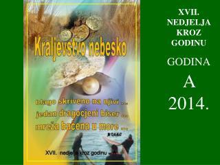 XVII . NEDJELJA KROZ GODINU GODINA A  2014.