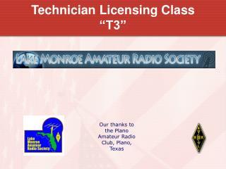 "Technician Licensing Class ""T3"""