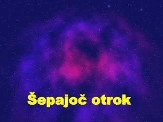 Šepajoč otrok Epizoda 2 Mateja Bec Andrejka Močnik v sodelovanju s prim. Antonom Kenigom, drd.