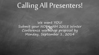 Calling All Presenters!