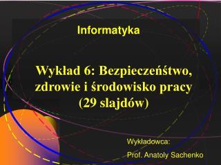 Wykład 6: Bezpieczeńśtwo, zdrowie i środowisko pracy (29 slajdów) 