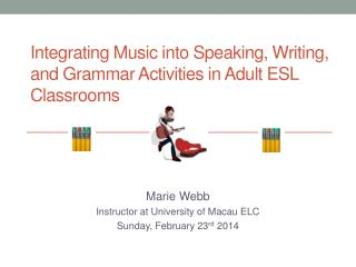 Integrating Music into Speaking, Writing, and Grammar Activities in Adult ESL Classrooms