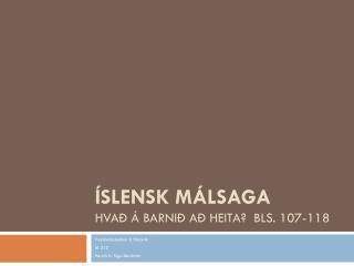 Íslensk málsaga Hvað á barnið að heita?  Bls. 107-118