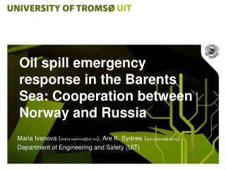 Oil spill emergency  response in the Barents Sea : Cooperation between Norway and Russia