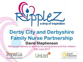 Derby City and Derbyshire Family Nurse Partnership David Stephenson