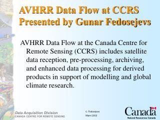 AVHRR Data Flow at CCRS Presented by Gunar Fedosejevs