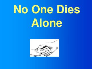 No One Dies Alone