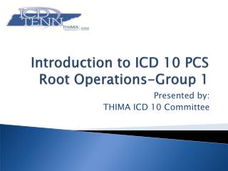 Introduction to ICD 10 PCS Root Operations-Group 1