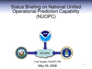 Status Briefing on National Unified Operational Prediction Capability (NUOPC)