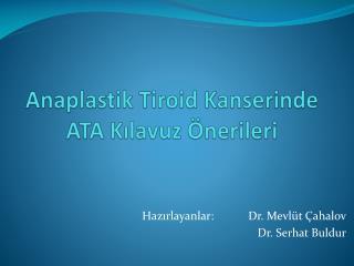 Anaplastik Tiroid Kanserinde ATA Kılavuz Önerileri
