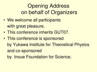 Opening Address  on behalf of Organizers
