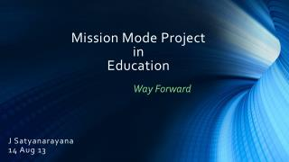 Mission Mode Project in Education
