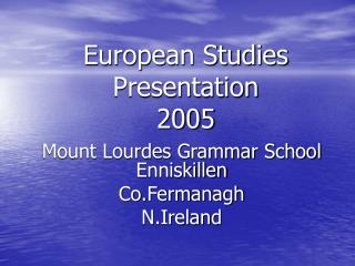 European Studies Presentation 2005