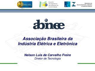 Nelson Luis de Carvalho Freire Diretor de Tecnologia