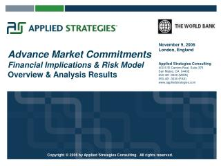 Advance Market Commitments Financial Implications & Risk Model Overview & Analysis Results
