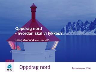 Oppdrag nord - hvordan skal vi lykkes?