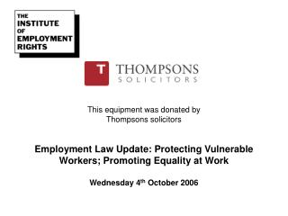 This equipment was donated by Thompsons solicitors