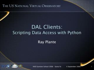 DAL Clients: Scripting Data Access with Python