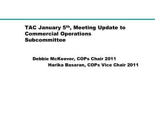 TAC January 5 th , Meeting Update to  Commercial Operations Subcommittee