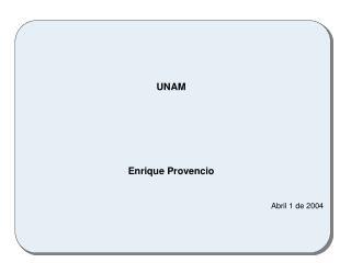 UNAM Enrique Provencio Abril 1 de 2004