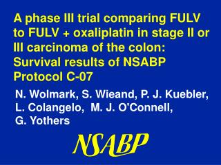 A phase III trial comparing FULV to FULV + oxaliplatin in stage II or III carcinoma of the colon: