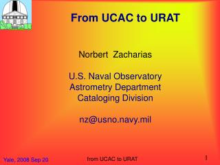From UCAC to URAT