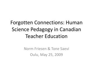 Forgotten Connections:  Human Science Pedagogy in Canadian Teacher Education