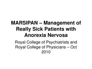 MARSIPAN – Management of Really Sick Patients with Anorexia Nervosa