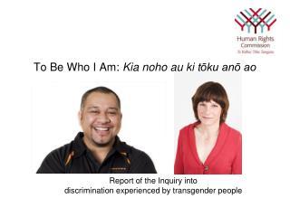 To Be Who I Am:  Kia noho au ki t ōku anō ao