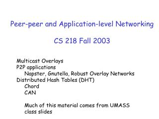Peer-peer and Application-level Networking CS 218 Fall 2003