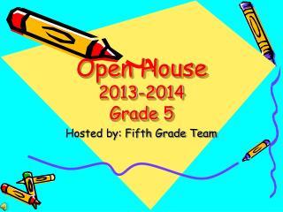 Open House  2013-2014 Grade 5