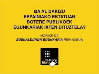 Euskaldunon Egunkaria  1990ean sortu zen eta euskaraz argitaratzen zen egunkari bakarra izan zen.