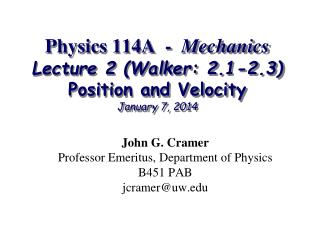 Physics 114A  -   Mechanics Lecture 2 (Walker: 2.1-2.3) Position and Velocity January 7, 2014