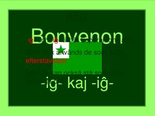 Bonvenon al -ig- kaj -i ĝ-