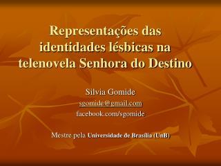 Representações das identidades lésbicas na telenovela Senhora do Destino