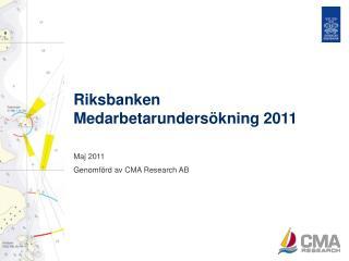 Riksbanken  Medarbetarundersökning 2011