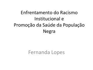 Enfrentamento do Racismo Institucional e  Promoção da Saúde da População Negra