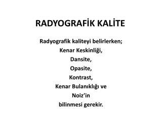 RADYOGRAFİK KALİTE