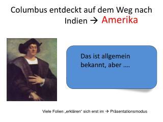 Columbus entdeckt auf dem Weg nach Indien  